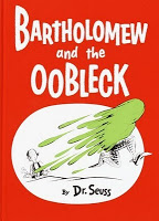 Oh my Oobleck!