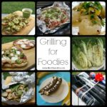 Grilling for Foodies, Recipes for Every Course!