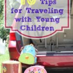 10 Tips Traveling Young Children, www.MomFavorites.com