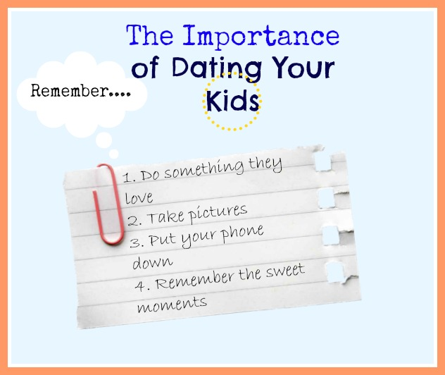 The Importance of Dating Your Kids