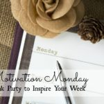 Motivation Monday Linky Party 123