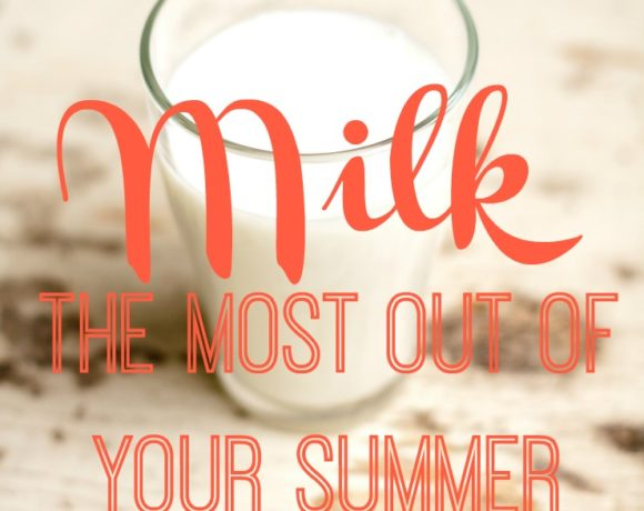Summer Family Activities with MilkLife