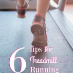 6 Tips For Getting the Most Out of Your Treadmill Run