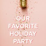 9 New Year's Eve & Holiday Party Hacks
