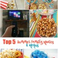 Top 5 Summer Family Movies & Snack Pairings